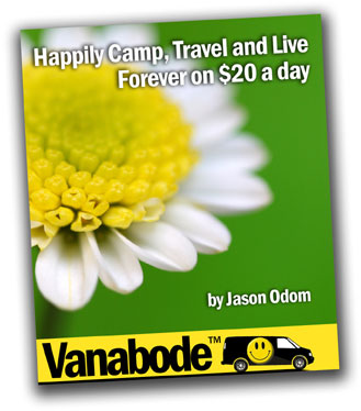 Vanabode Camp, Travel & Live Forever On $20 A Day eBook - Only $37.00